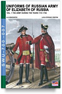 Uniforms of Russian Army of Elizabeth of Russia – Vol. 1 (1741-1762)
