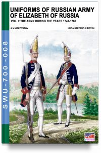 Uniforms of Russian Army of Elizabeth of Russia – Vol. 2 (1741-1762)