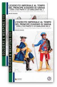 L'esercito imperiale al tempo del Principe Eugenio di Savoia (1690-1720) – Vol. 1 e 2