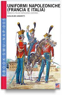 Uniformi Napoleoniche (Francia e Italia)
