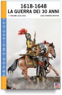 1618-1648 La Guerra dei 30 anni – Vol. 1 1618-1632