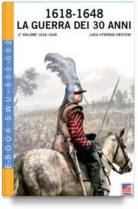 1618-1648 La Guerra dei 30 anni – Vol. 2 1632-1648