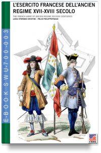 L'esercito francese dell'Ancien regime XVII-XVIII secolo