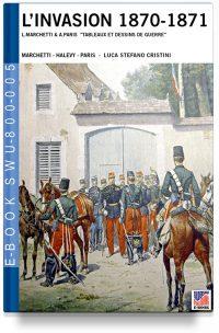 """L'Invasion 1870-1871 –  L. Marchetti & A. Paris  """"Tableaux et dessins de guerre"""""""