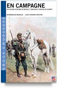 En Campagne 1st volume Alphonse de Neuville -Tableaux et dessins de guerre