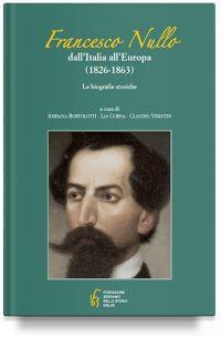 Francesco Nullo – Dall'Italia all'Europa (1826-1863) biografia storica