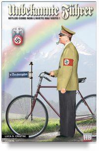 Unbekannte Fuhrer – Hitler come non l'avete mai visto