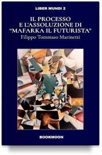 """Il processo e l'assoluzione di """"Mafarka il Futurista"""""""