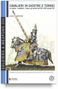 Cavalieri in giostre e tornei – Le dame, i cavalieri, l'arme, gli amori del XV e XVI secolo – Parte 2