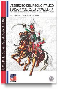 L'esercito del Regno Italico 1806-14 – Vol. 2 La Cavalleria (super offerta)