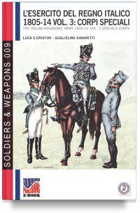 L esercito del Regno Italico 1806-14 – Vol. 3 Artiglieria, Genio e servizi