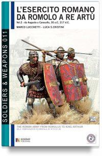 L'esercito romano da Romolo a re Artù – Vol. 2 Da Augusto a Caracalla, 30 a.C, 217 d.C.