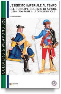 L'esercito imperiale al tempo del principe Eugenio di Savoia (1690 – 1720), parte II: la cavalleria – Vol. 2