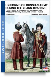 Uniforms of Russian army during the years 1825-1855 – Vol. 13  Irregular troops, flag and standard part 1
