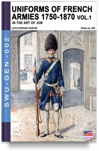 Uniforms of French armies 1750-1870 – Vol. 1