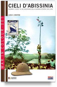 Cieli d'Abissinia – Memorie e scatti di un volontario italiano nella guerra d'Etiopia 1935-36 (super offerta)