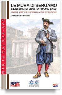 Le mura di Bergamo e la guarnigione veneta fra 500 e 600 (2a edizione)
