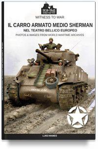 Il carro armato medio Sherman nel teatro bellico europeo