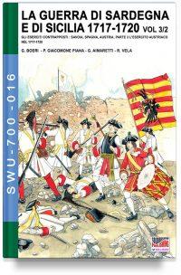 La Guerra di Sardegna e di Sicilia 1717-1720 – Parte 3 volume 2 Gli eserciti contrapposti