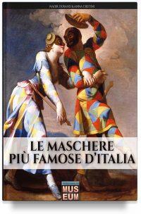 Le maschere più famose d'Italia