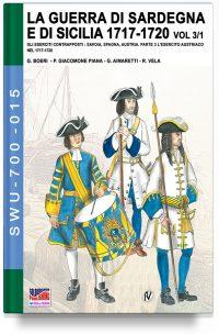 La Guerra di Sardegna e di Sicilia 1717-1720 – Parte 3 volume 1 Gli eserciti contrapposti