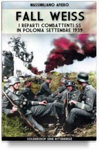 Fall Weiss – I reparti combattenti SS in Polonia Settembre 1939