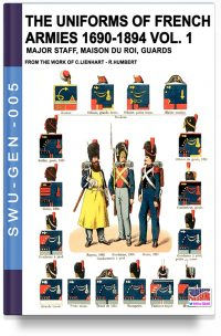 The uniforms of French armies 1690-1894 – Vol. 1