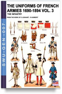 The uniforms of French armies 1690-1894 – Vol. 3
