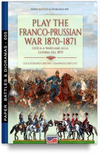 Play the Franco-Prussian war 1870-1871 – Gioca a Wargame alla guerra del 1870