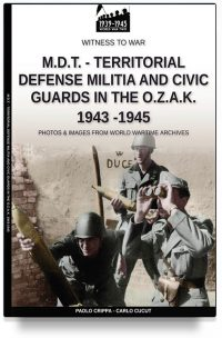 M.D.T. – Territorial Defense Militia and Civic Guards in the O.Z.A.K. 1943-1945