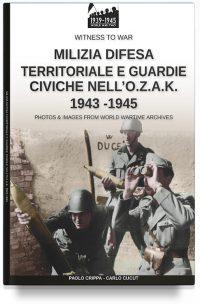 Milizia difesa territoriale e guardie civiche nell'O.Z.A.K. 1943-1945