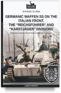 "Germanic Waffen SS on the Italian front. The ""Reichsführer"" and ""Karstjäger"" divisions"""