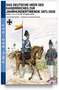 Das Deutsche Heer des Kaiserreiches zur Jahrhundertwende 1871-1918 – Band 2