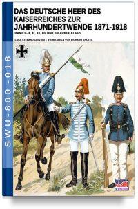 Das Deutsche Heer des Kaiserreiches zur Jahrhundertwende 1871-1918 – Band 3