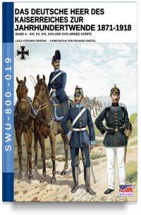 Das Deutsche Heer des Kaiserreiches zur Jahrhundertwende 1871-1918 – Band 4