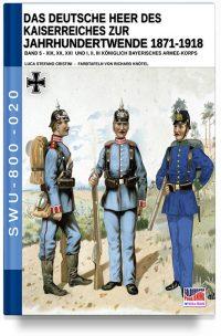 Das Deutsche Heer des Kaiserreiches zur Jahrhundertwende 1871-1918 – Band 5