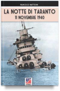 La notte di Taranto: 11 novembre 1940