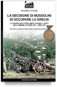La decisione di Mussolini di occupare la Grecia