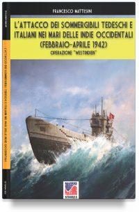 L'attacco dei sommergibili tedeschi e italiani nei mari delle Indie occidentali (febbraio-aprile 1942)