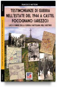 Testimonianze di guerra nell'estate del 1944 a Castel Focognano (Arezzo)