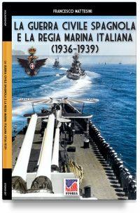 La guerra civile spagnola e la Regia Marina italiana