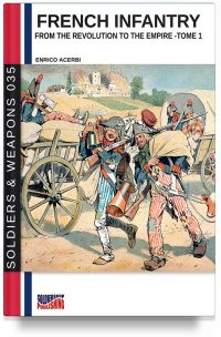 French infantry from the Revolution to the Empire – Tome 1
