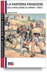 La fanteria francese dalla Rivoluzione all'Impero – Tomo 1