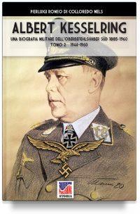 Kesselring: una biografia militare dell'Oberbefehlshaber Süd, 1885- 1960 – Tomo II (1944-1960)