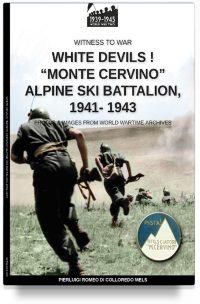 """White devils! """"Monte Cervino"""" Alpine Ski Battalion 1941-1943"""