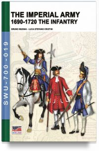 The Imperial Army 1690-1720: the Infantry