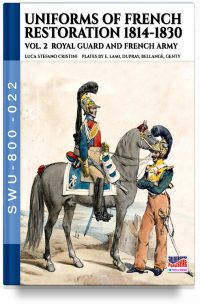 Uniforms of French restoration 1814-1830 – Vol. 2