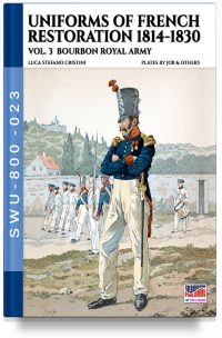 Uniforms of French restoration 1814-1830 – Vol. 3