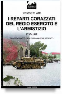 I reparti corazzati del Regio Esercito e l'Armistizio