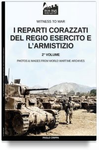 I reparti corazzati del Regio Esercito e l'Armistizio – Vol. 2